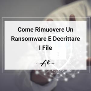 Come Rimuovere Un ransomware E Decrittare I file Senza Pagare Il Riscatto. Andrea Baggio